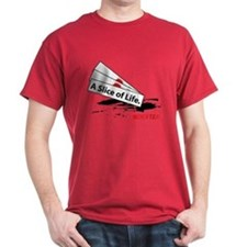 A Slice Of Life T-Shirt