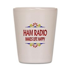 Ham Radio Life Happy Shot Glass