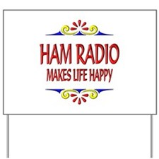 Ham Radio Life Happy Yard Sign