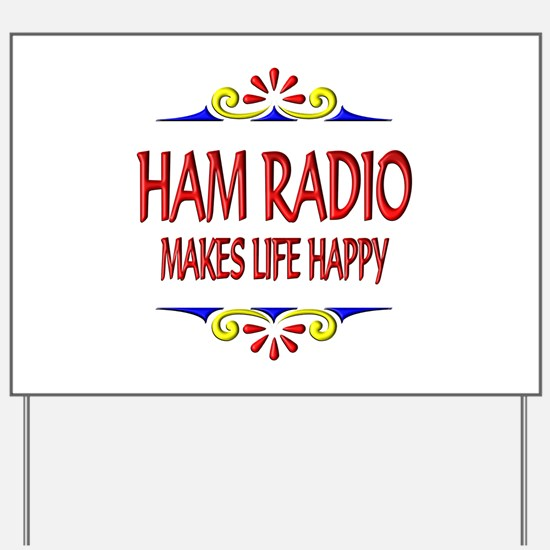Ham Radio Life Happy Yard Sign