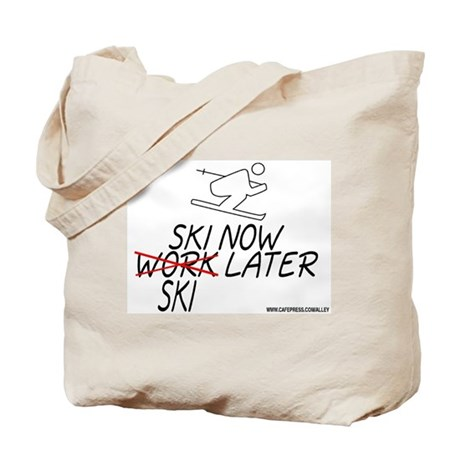 Ski Now Work Later Tote Bag