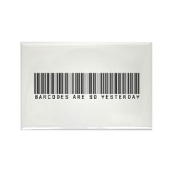 Barcodes Are So Yesterday Rectangle Magnet
