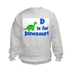 D is for Dinosaur! Kids Sweatshirt