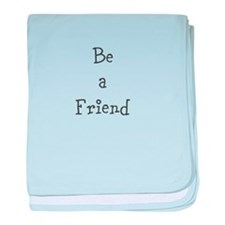 Be a Friend baby blanket
