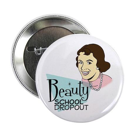 Beauty School Dropout Button