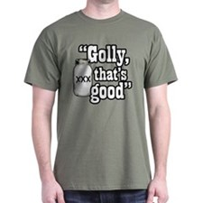 Golly thats good T-Shirt