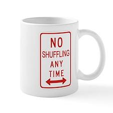 No Shuffling Any Time Mug