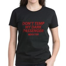 Don't Temp My Dark Passenger Tee