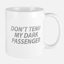 Don't Temp My Dark Passenger Mug