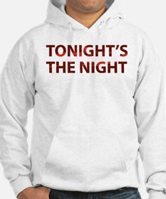 Tonight's The Night Hoodie