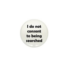 I Do Not Consent To Being Searched Mini Button (10