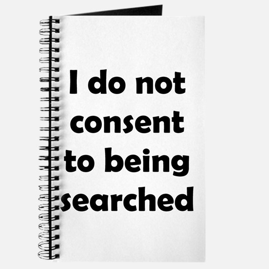 I Do Not Consent To Being Searched Journal