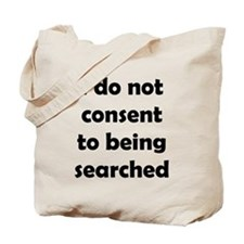 I Do Not Consent To Being Searched Tote Bag