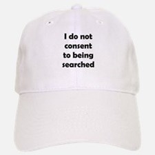 I Do Not Consent To Being Searched Baseball Baseball Baseball Cap
