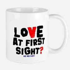 LOVE AT FIRST SIGHT - ME NEITHER! Small Mug