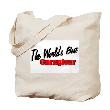 """""""The World's Best Caregiver"""" Tote Bag"""