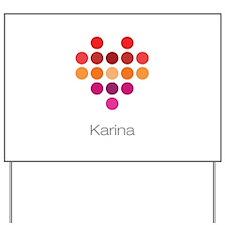 I Heart Karina Yard Sign