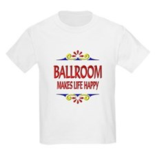 Ballroom Happy Life T-Shirt