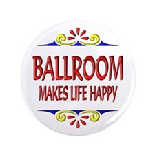 """Ballroom Happy Life 3.5"""" Button (100 pack)"""