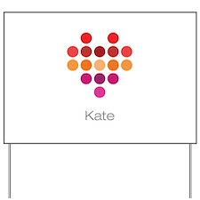 I Heart Kate Yard Sign