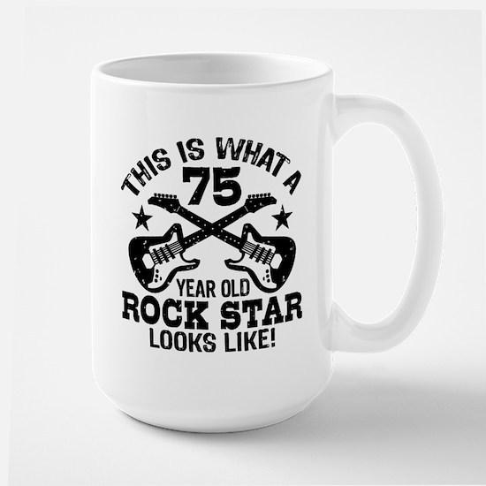 75 Year Old Rock Star Large Mug