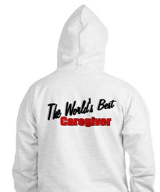 """""""The World's Best Caregiver"""" Hoodie"""