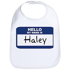 Hello: Haley Bib