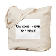 Cheaper then therapy Tote Bag