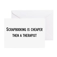 Cheaper then therapy Greeting Cards (Pk of 10)