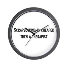 Cheaper then therapy Wall Clock