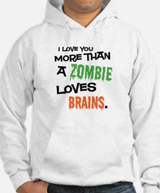 More Than Zombie Loves Brains Hoodie