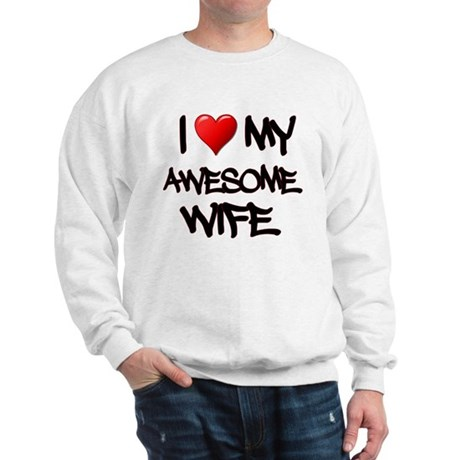 I Heart My Awesome Wife Sweatshirt