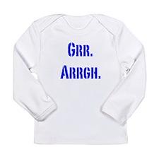 Grr. Arrgh. Long Sleeve T-Shirt