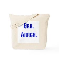 Grr. Arrgh. Tote Bag