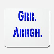 Grr. Arrgh. Mousepad