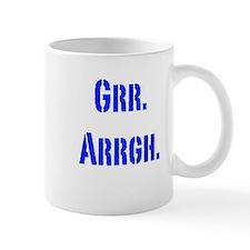 Grr. Arrgh. Small Mug