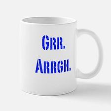 Grr. Arrgh. Small Small Mug