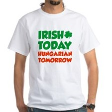 Irish Today Hungarian Tomorrow T-Shirt