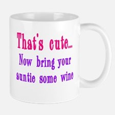 That's cute now bring auntie wine Small Small Mug