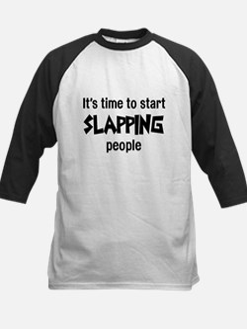 Time to start slapping poeple Kids Baseball Jersey