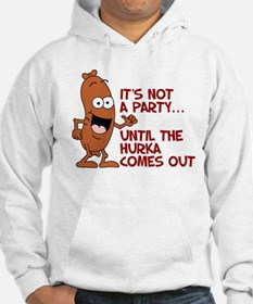 Not A Party Until Hurka Hoodie