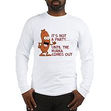 Not A Party Until Hurka Long Sleeve T-Shirt
