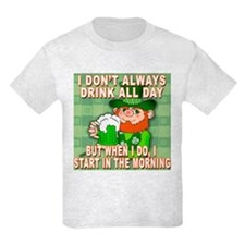 I Don't Always Drink All Day Meme T-Shirt