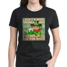 I Don't Always Drink All Day Meme Tee