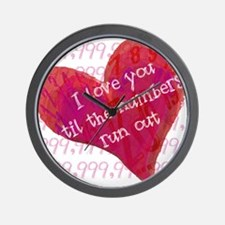 I LOVE YOU Til The Numbers Run Out Wall Clock