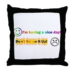 I'm Having a Nice Day! Throw Pillow