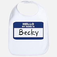 Hello: Becky Bib