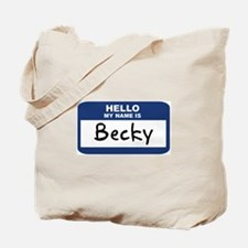 Hello: Becky Tote Bag
