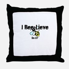 I Bee-Lieve Do U? Throw Pillow