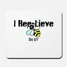 I Bee-Lieve Do U? Mousepad